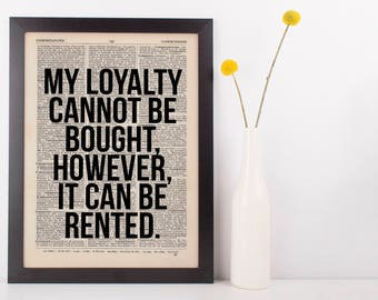 My loyalty cannot be bought Dictionary Art Funny Wall Decor Art Sarcasm