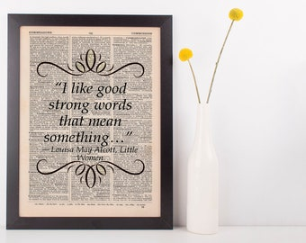 I like good strong words Dictionary Art Print Book Gift Quote Little Women Louisa May Alcott