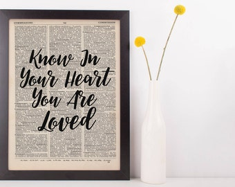 Know In Your Heart You Are Loved Love Quote Dictionary Print