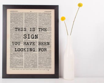 This is the sign you have been looking for Dictionary Art Print inspirational