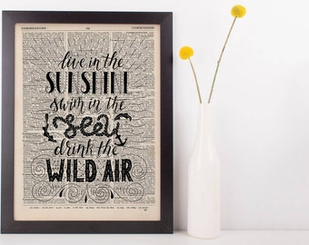 Live In The Sunshine Swim In The Sea Drink The Wild Air Quote Dictionary Print