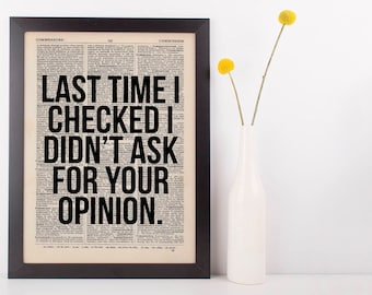 Last time I checked I didn't ask Dictionary Art Funny Wall Decor Art Sarcasm