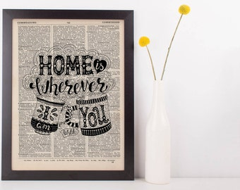 Home Is Wherever I am With You Quote Dictionary Print