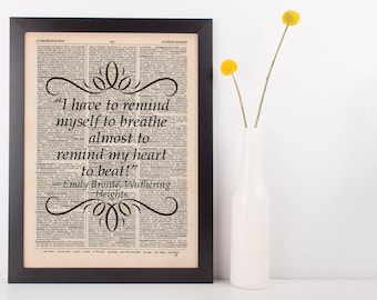 I have to remind myself to breathe Dictionary Art Print Book Emily Brontë Wuthering Heights