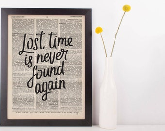 Lost Time is Never Found Again Dictionary Print
