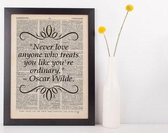 Never Love Anyone Who Treats You Like, Quote Dictionary Art Print Oscar Wilde