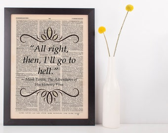 All right, then, I'll go to hell Dictionary Art Print Book Gift Quote Mark Twain