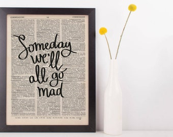 Someday We'll All Go Mad Dictionary Print