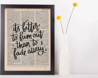 It's Better To Burn Out Than To Fade Away Dictionary Print