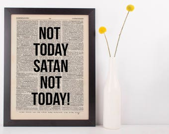 Not today Satan, not today! Dictionary Art Funny Wall Decor Art Sarcasm