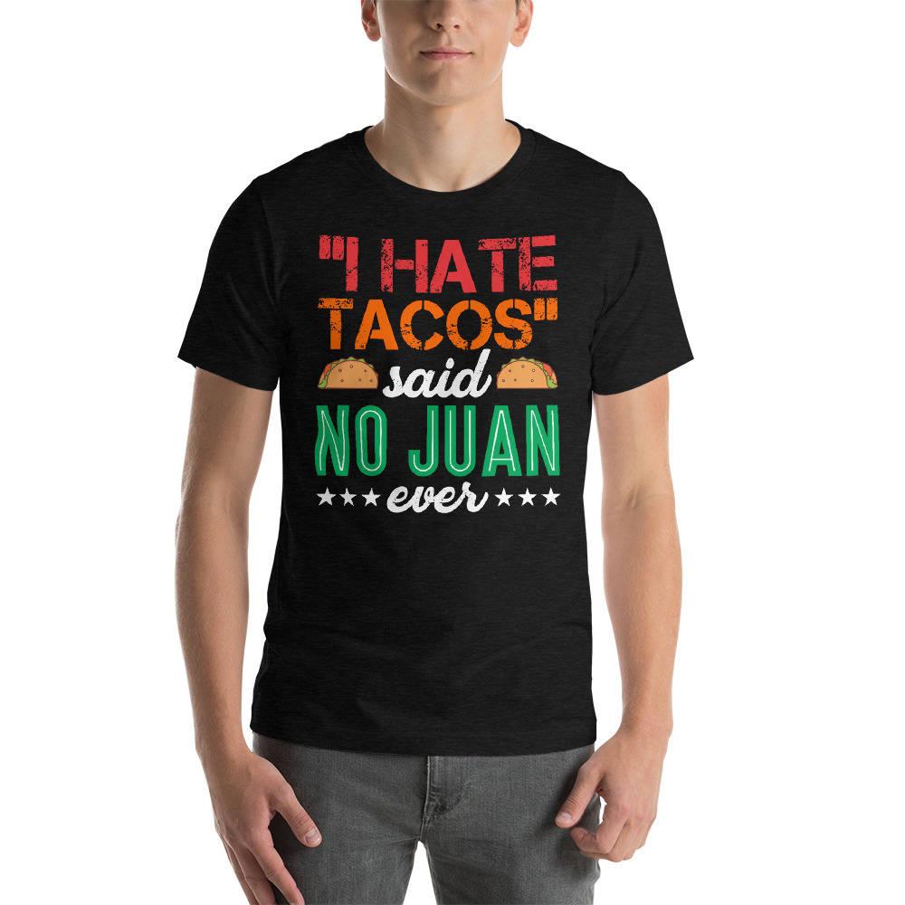I Hate Tacos Said No Juan Ever Sleeveless Tank Tops Shirts Fit Mens