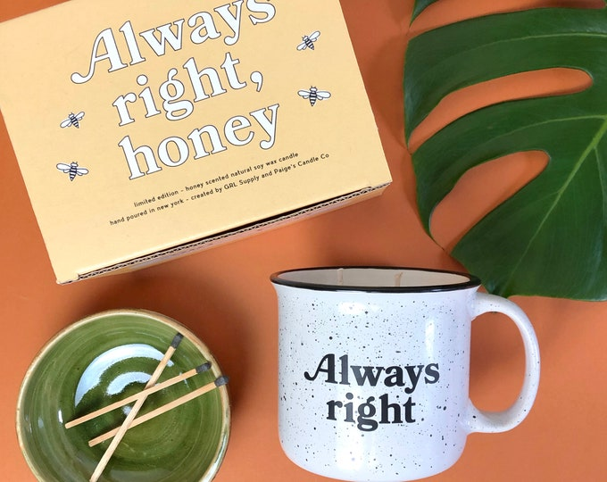 Featured listing image: Always Right, Honey - Limited Edition Candle Mug