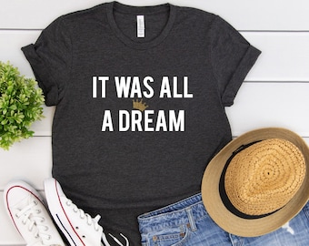 4e787ff1428 It Was All A Dream Biggie Smalls T Shirts 90s Hip Hop Lyrics Notorious BIG  Shirt