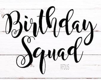 Birthday Squad SVG, It's My Birthday svg, birthday svg, cricut cutting file, birthday girl svg, my birthday svg, happy birthday svg, girly
