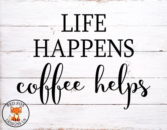 Life Happens Coffee Helps Svg Coffee Heartbeat Svg Heart Ekg Etsy