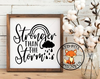 SVG Files - Stronger Than The Storm svg - Instant Download - Storms don't last forever svg, farmhouse svg file, couples svg
