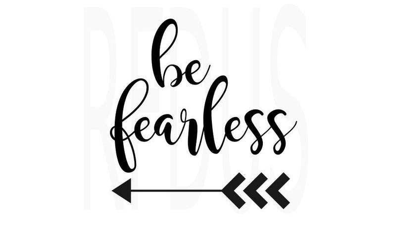 Be Fearless Svg Arrow Svg Svg Quote Vector Cutting File Etsy