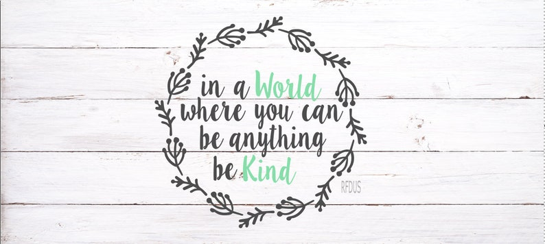 In A World Where You Can Be Anything Be Kind Svg Be Anything Etsy