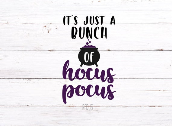 It S Just A Bunch Of Hocus Pocus Svg Hocus Pocus Svg Etsy