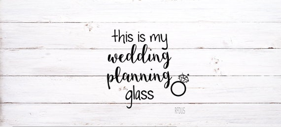 This Is My Wedding Planning Glass Svg Ring Svg Bride Tribe Etsy
