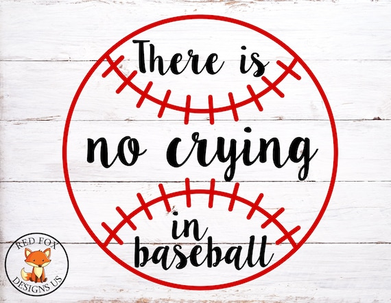 40+ There's No Crying In Baseball Cutting Design SVG