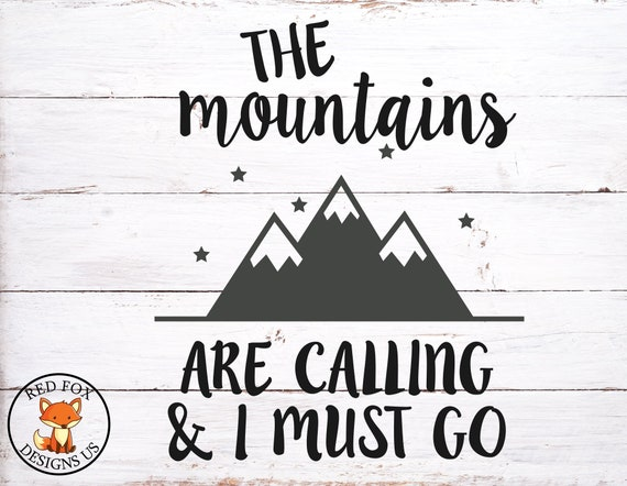 The Mountains Are Calling And I Must Go Svg Cricut Cutting Etsy