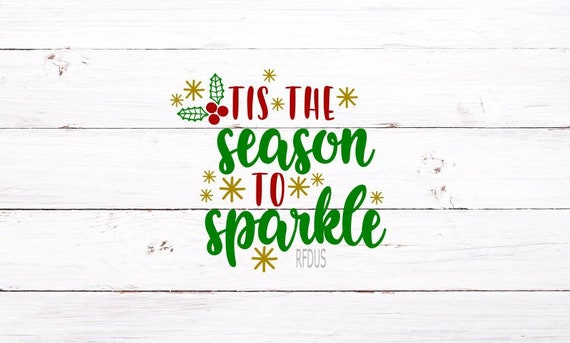 30+ 'Tis The Season To Sparkle Christmas Svg PNG