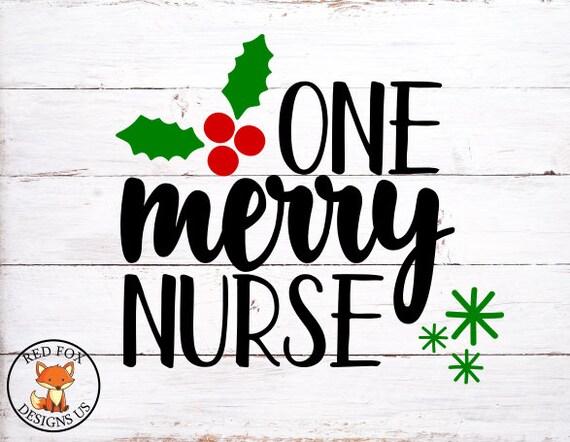 One Merry Nurse Svg Christmas Vector Cut File Svg Holly Svg Etsy