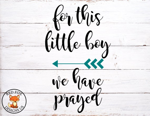 For This Little Boy We Have Prayed Svg Baby Svg Bible Etsy