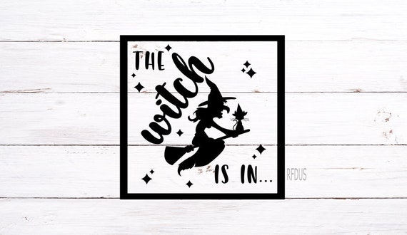 The Witch Is In Svg Hocus Pocus Svg Easy Cricut Cutting Etsy