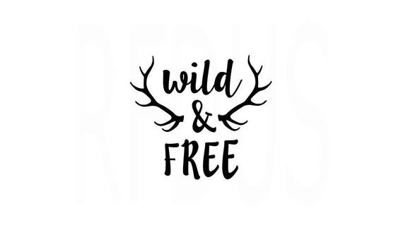 Wild And Free Svg Wild And Free Cricut Cutting File Baby Etsy