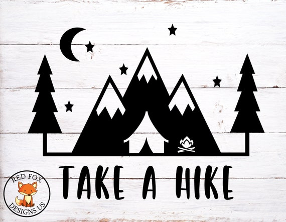 Take A Hike Svg Never Stop Exploring Svg Cricut Camping Etsy