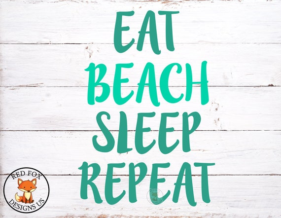 Eat Beach Sleep Repeat Svg File For Cricut Explorer Or Etsy