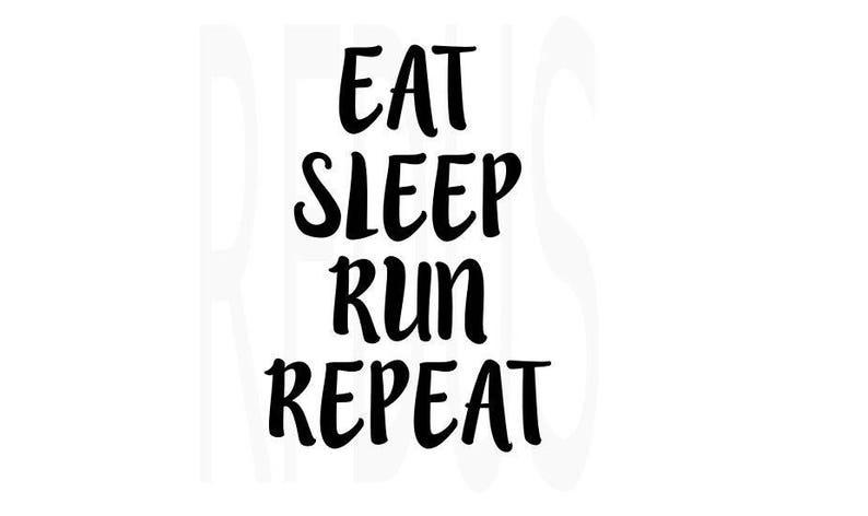 c267df1f3 Eat Sleep Run Repeat SVG File For Cricut explorer cutting