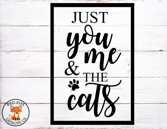 You me and the cats SVG Pet svg files Cat mom svg cutting file Cat lover svg cut files