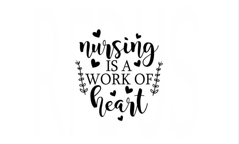 Nursing is a work of Heart SVG diy sign Svg nurse mom svg ...