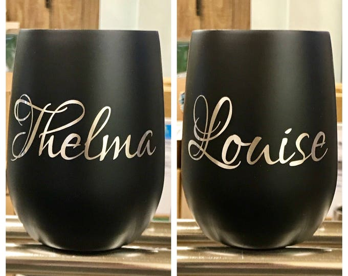 Engraved Black Stemless Stainless Steel Wine Glasses Insulated - Laser Engraved THELMA & LOUISE
