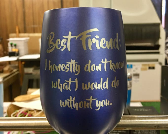 """Engraved Blue Indigo Stemless Stainless Steel Wine Glass - Insulated - Laser Engraved """"BEST FRIEND"""""""