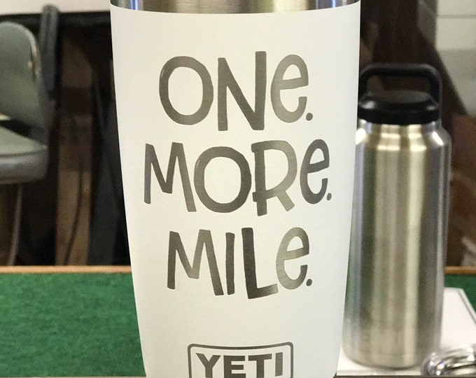 Engraved 20 oz Yeti Rambler - ONE. MORE. MILE.