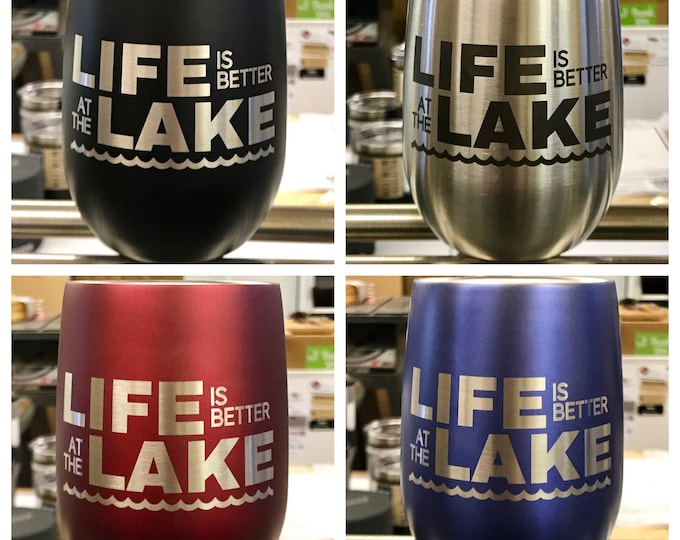 Engraved Stemless Stainless Steel Wine Glass - Insulated - Laser Engraved LAKE LIFE