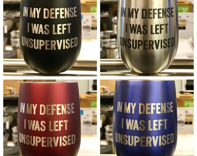 Engraved Stemless Stainless Steel Wine Glass - Insulated - Laser Engraved IN MY DEFENSE