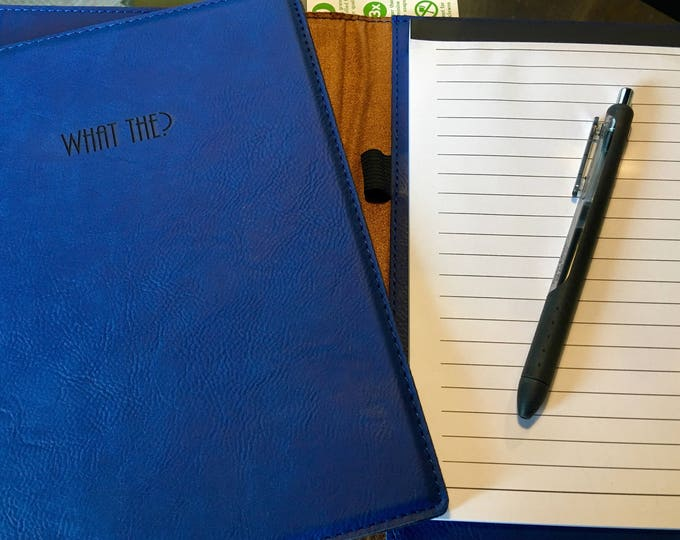 """Engraved 7"""" x 9"""" Blue Leatherette Mini Portfolio with Notepad - WHAT THE?"""