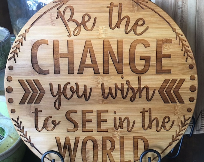 """Engraved 13 1/2"""" x 1"""" Round Bamboo Cutting Board - BE THE CHANGE"""