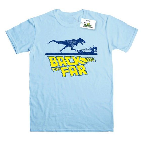 Funny Back Too Far T-shirt for Men