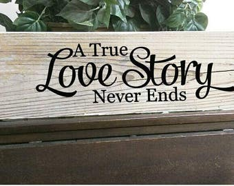 A True Love Story Never Ends Sign, Wedding Gift, Love Sign, Love story Wood Sign, Wedding Decor, Wedding Sign, Rustic Wedding