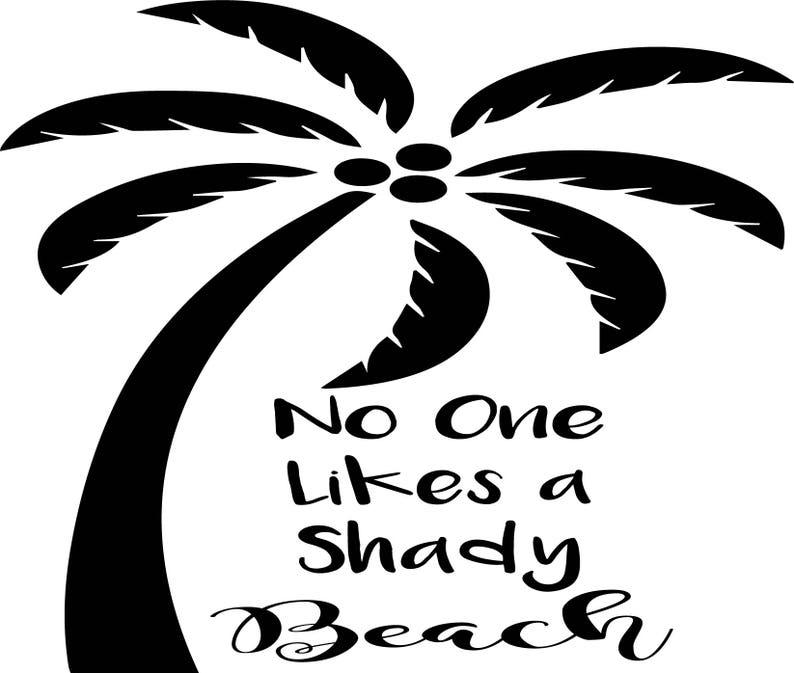 3b5b6df8da No One Likes a Shady Beach SVG Summer Time SVG Digital | Etsy