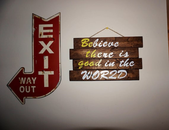 Believe There Is Good In The World/Be The Good Sign | Inspirational Pallet  Sign | Rustic Sign | Reclaimed Wood Sign | Quote Sign | Handmade