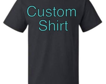 Custom Made t-shirt or tank top