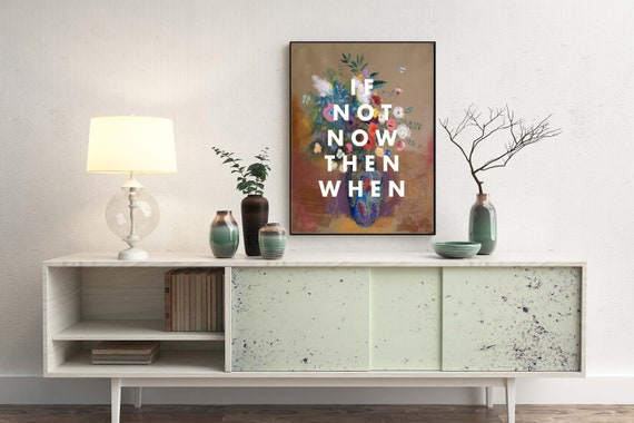 IF NOT NOW Then When Poster Apartment Decor Living Room | Etsy