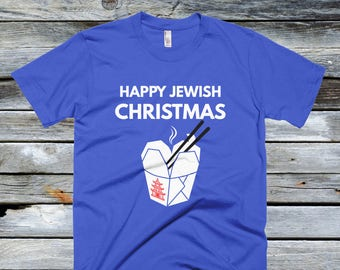 Happy Jewish Christmas T Shirt Chinese Takeout- Hanukkah Shirt, Funny Jewish Shirt